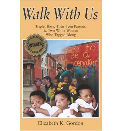 Walk with Us: Triplet Boys, Their Teen Parents, and Two White Women Who Tagged Along
