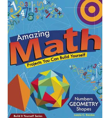 Amazing Math Projects : Projects You Can Build Yourself