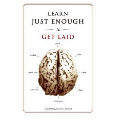 Learn Just Enough... to Get Laid