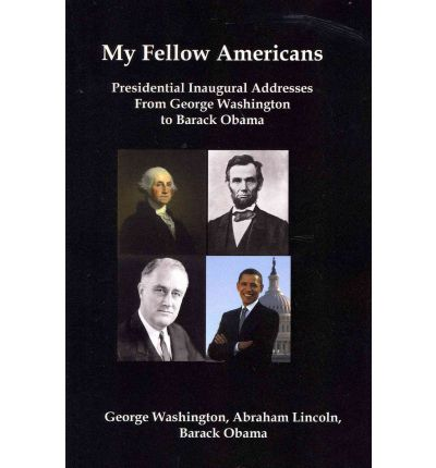 Ebook download gratis portugues My Fellow Americans : Presidential Inaugural Addresses from George Washington to Barack Obama by George Washington, Abraham Lincoln, 1934941603 (Letteratura italiana) PDF