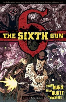 The Sixth Gun: Crossroads Volume 2