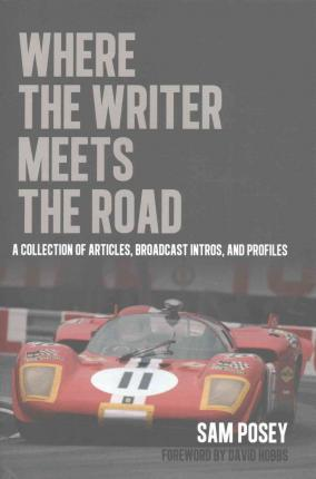 Where the Writer Meets the Road : A Collection of Articles, Broadcast Intros and Profiles