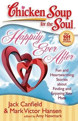 Happily Ever After : Fun and Heartwarming Stories about Finding and Enjoying Your Mate