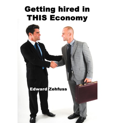Getting Hired in This Economy