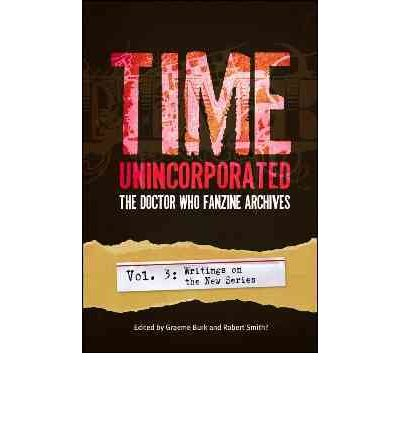 Time, Unincorporated 3: The Doctor Who Fanzine Archives