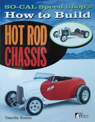 SO-CAL Speed Shop's How to Build Hot Rod Chassis