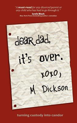 Dear Dad, It's Over.