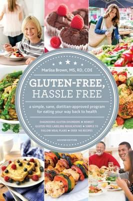 Gluten-free, Hassle Free : A Simple, Sane, Dietician-Approved Program for Eating Your Way Back to Health