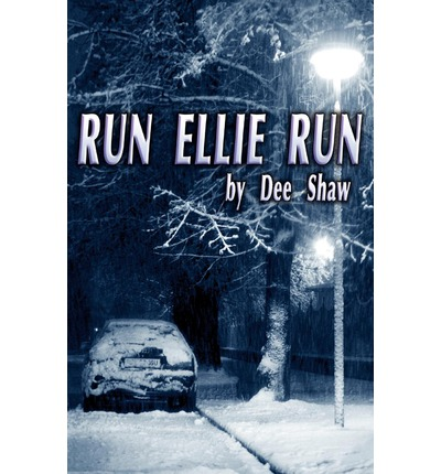 Run Ellie Run : Dee Shaw : 9781937449124