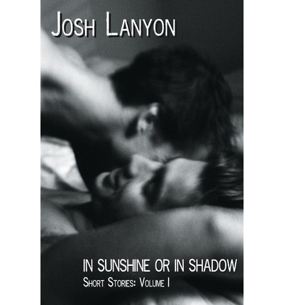 In Sunshine or in Shadow : Short Stories: Volume I