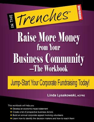 Raise More Money from Your Business Community-The Workbook