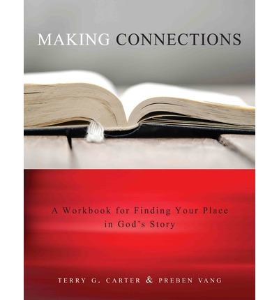 Making Connections : Finding Your Place in God S Story
