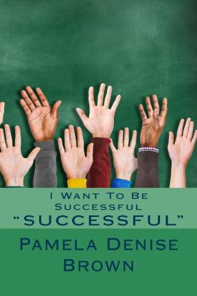 I Want to Be Successful