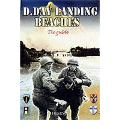 The D-day Landing Beaches : The Guide