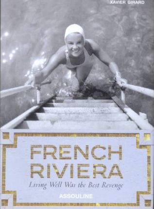 French Riviera : Living Well Was the Best Revenge