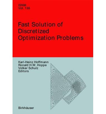 Fast Solution of Discretized Optimization Problems : Workshop Held at the Weierstrass Institute for Applied Analysis and Stochastics, Berlin, May 8-12, 2000