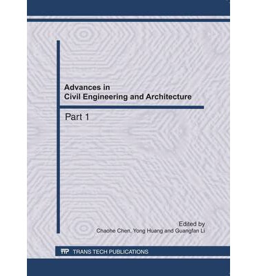 Advances in Civil Engineering and Architecture : Selected, Peer Reviewed Papers from the 2011 International Conference on Civil Engineering, Architecture and Building Materials(CEABM 2011)18-20 June, 2011, Haikou, China