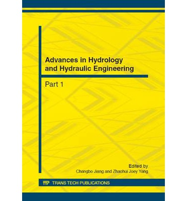 Advances in Hydrology and Hydraulic Engineering : Selected, Peer Reviewed Papers from the 2012 International Conference on Civil, Architectural and Hydraulic Engineering (ICCAHE 2012), August 10-12, 2012, Zhangjiajie, China