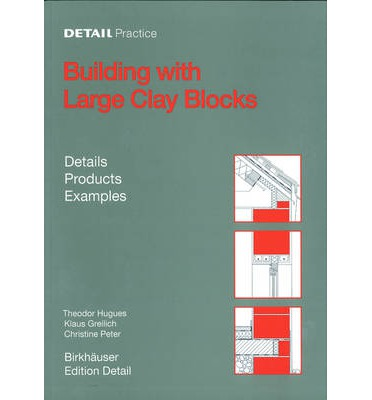 Building with Large Clay Blocks : Details, Products, Examples
