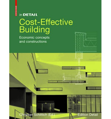 Cost-Effective Building : Economic Concepts and Constructions