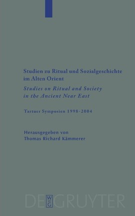 Studien Zu Ritual Und Sozialgeschichte Im Alten Orient / Studies on Ritual and Society in the Ancient Near East