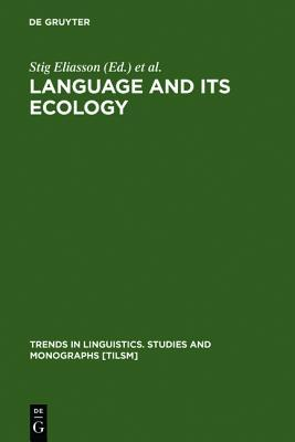 Language and Its Ecology : Essays in Memory of Einar Haugen