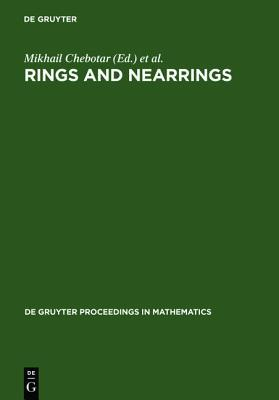 Rings and Nearrings : Proceedings of the International Conference of Algebra in Memory of Kostia Beidar, Tainan, Taiwan, March 6-12, 2005