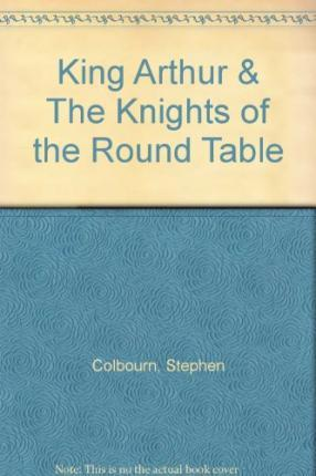King arthur the knights of the round table stephen for 13 knights of the round table