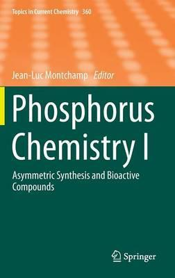 Phosphorus Chemistry I : Asymmetric Synthesis and Bioactive Compounds