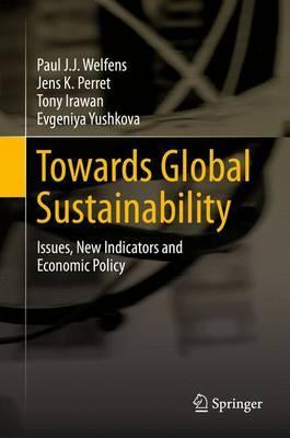 Towards Global Sustainability 2016 : Issues, New Indicators and Economic Policy