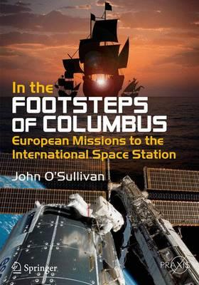 In the Footsteps of Columbus 2016 : European Missions to the International Space Station
