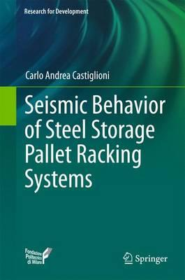 Seismic Behavior of Steel Storage Pallet Racking Systems 2016