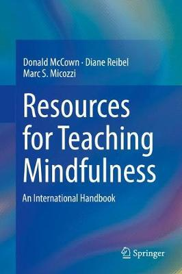 Resources for Teaching Mindfulness 2016 : A Cross-Cultural and International Handbook