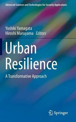 Urban Resilience 2016 : A Transformative Approach