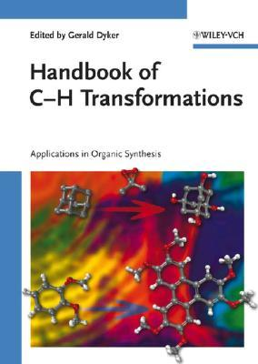 Handbook of C-H Transformations : Applications in Organic Synthesis