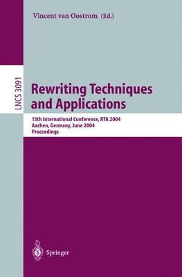 Rewriting Techniques and Applications : 15th International Conference, Rta 2004, Aachen, Germany, June 3-5, 2004, Proceedings