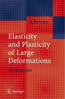 Free download ebooks for j2me Elasticity and Plasticity of Large Deformations : An Introduction PDF RTF DJVU