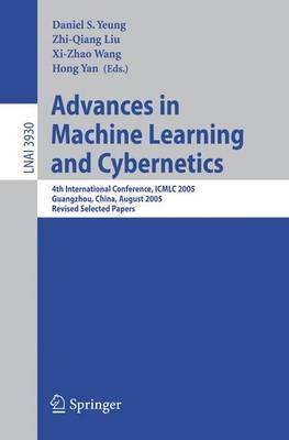 Advances in Machine Learning and Cybernetics : 4th International Conference, ICMLC 2005, Guangzhou, China, August 18-21, 2005, Revised Selected Papers