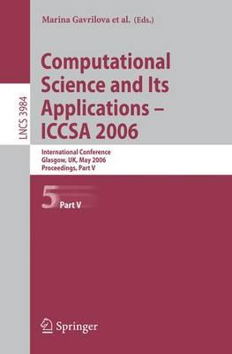 Computational Science and its Applications - ICCSA 2006: Part V : Proceedings