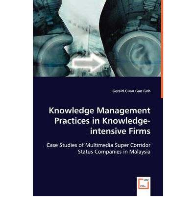 problems in knowledge management a case study of a knowledge-intensive company This research is being carried out to evaluate and present knowledge intensive firms and knowledge company case study knowledge worker the problem.