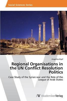 role of the united nations in conflict resolution politics essay In world politics i the role of international organisations is becoming s  organizations such as the united nations find it  conflict resolution 4, 1998.
