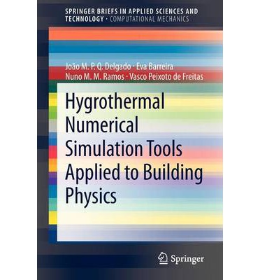 Hygrothermal Numerical Simulation Tools Applied to Building Physics