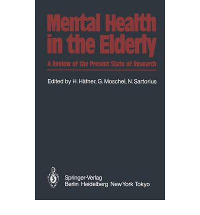 Mental Health in the Elderly : A Review of the Present State of Research