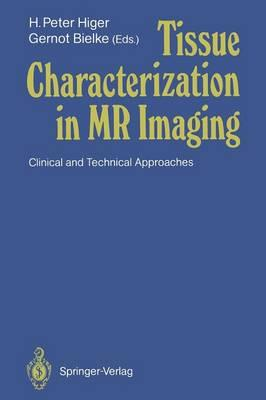 Tissue Characterization in MR Imaging : Clinical and Technical Approaches