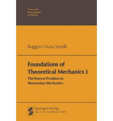 Foundations of Theoretical Mechanics I : The Inverse Problem in Newtonian Mechanics