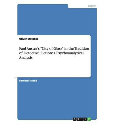 An analysis of the characters in city of glass by paul auster