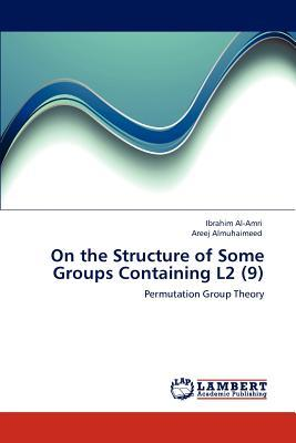 On the Structure of Some Groups Containing L2 (9)