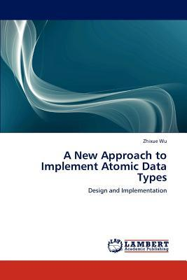 A New Approach to Implement Atomic Data Types