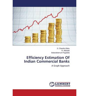 Efficiency Estimation of Indian Commercial Banks