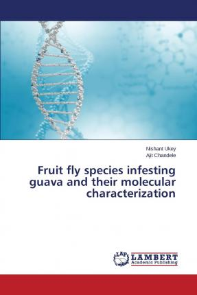 Fruit Fly Species Infesting Guava and Their Molecular Characterization